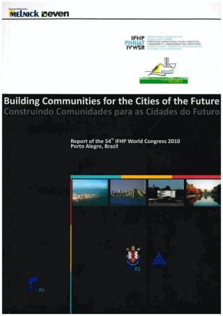 Building Communities for the Cities of the Future - Report of the 54th IFHP World Congress 2010 - 2010