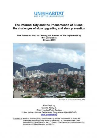 The Informal City and the Phenomenon of Slums: the challenges of slum upgrading and slum prevention - 2010