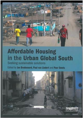 Affordable Housing in the Urban Global South - Seeking sustainable solutions. Foreword: Housing in an Urban Planet - Seeking the nexus housing-sustainable…