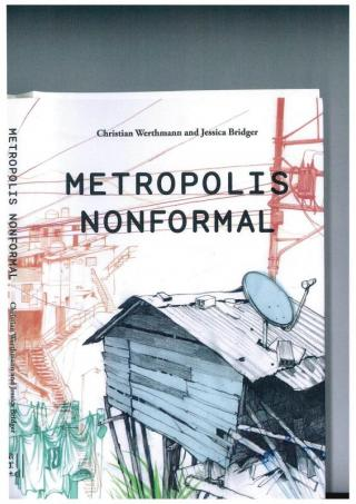 Critical Issues About Informal Urbanization and the Future of Cities - Metropolis Nonformal - 2014