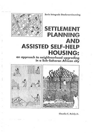 Settlement Planning and Assisted Self-Help Housing: an approach to neighbourhood upgrading in a Sub-Saharan African city - 1992
