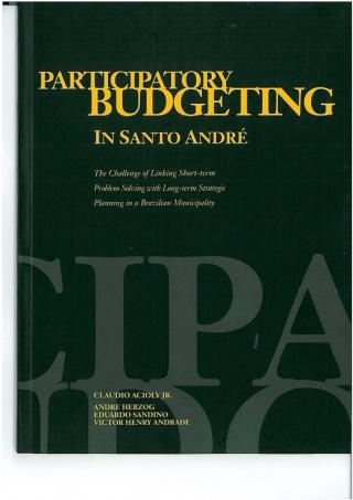 Participatory Budgeting in Santo André - The Challenge of Linking Short-term Problem Solving with Long-term Strategic Planning in a Brazilian Municipality…