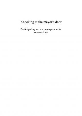 Knocking at the mayor's door - Participatory urban management in seven cities - 2006
