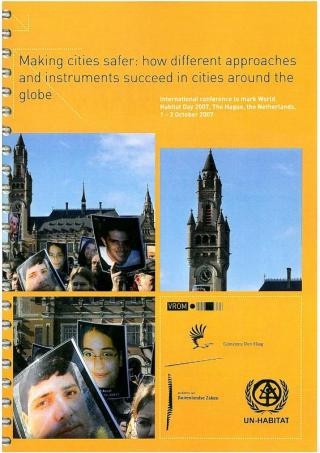 Making cities safer: how different approaches and instruments succeed in cities around the globe - 2007