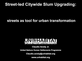 Street-led Citywide Slum Upgrading: streets as tools for urban transformation - CLC Singapore - 2017