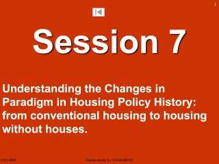 Housing Course - 10 - Understanding the Changes in Paradigm in Housing Policy History: from conventional housing to housing without houses - 2018
