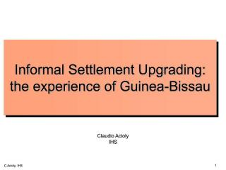 Informal Settlement Upgrading: the experience of Guinea-Bissau - 2007