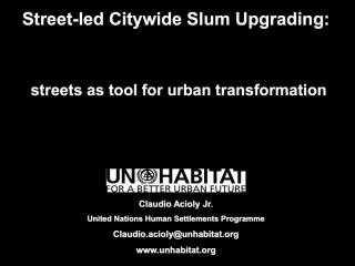 Street-led Citywide Slum Upgrading: streets as tools for urban transformation - Project Design - 2013