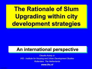 The Rationale of Slum Upgrading with city development strategies - An international perspective - 2002