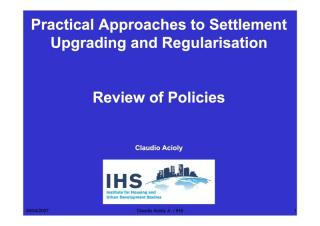 Practical Approaches to Settlement Upgrading and Regularisation - Review of Policies - 2007