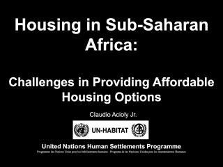Housing in Sub-Saharan Africa - Challenges in Providing Affordable Housing Options - 2009
