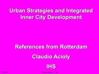 Urban Strategies and Integrated Inner City Development - References from Rotterdam - 2001