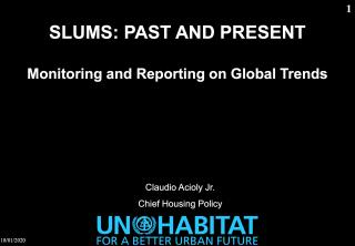 Slums - past and present - Monitoring and Reporting on Global Trends - 2010