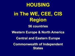 Housing in the WE, CEE, CIS Region - 2011