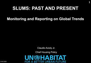 Slums - Past and Present - Monitoring and Reporting on Global Trends - 2011