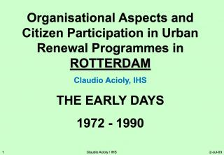 Organisational Aspects and Citizen Participation in Urban Renewal Programmes in Rotterdam - The Early Days - 2001