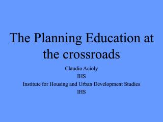 The Planning Education at the crossroads - In a Nutshell - 2001