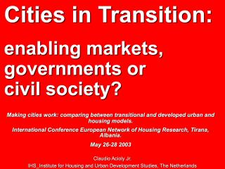 Cities in Transition - enabling markets, governments or civil society? - 2003