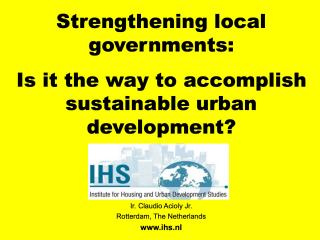 Strengthening local governments - Is it the way to accomplish sustainable urban development? - 2004
