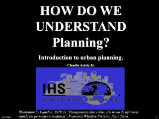 How do we understand planning? - Introduction to urban planning - 2004