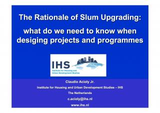 The Rationale of Slum Upgrading - what do we need to know when designing projects and programmes - 2004