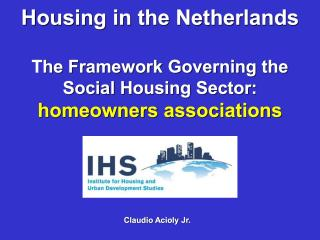 Housing in the Netherlands - The Framework Governing the Social Housing Sector - homeowners associations - 2005