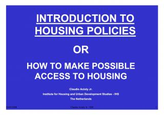 Introduction to Housing Policies or How to Make Possible Access to Housing - 2005