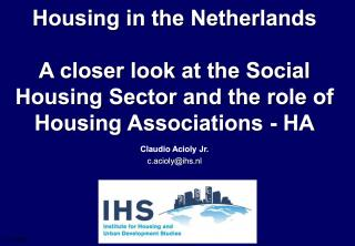 Housing in the Netherlands - A closer look at the Social Housing Sector and the role of Housing Associations - HA - 2005