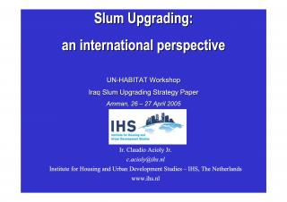 Slum Upgrading - an international perspective - UN-Habitat Workshop - Iraq Slum Upgrading Strategy Paper - 2005