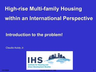 High-rise Multi-family Housing within an International Perspective - Introduction to the problem! - 2006