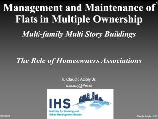 Management and Maintenance of Flats in Multiple Ownership - Multi-family Multi Story Buildings - The Role of Homeowners Associations - 2006