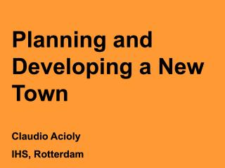 Planning and Developing a New Town - Brief Introduction - 2001