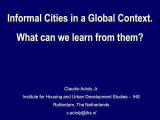 Informal Cities in a Global Context: What can we learn from them? - INTI and Lincoln - 2006