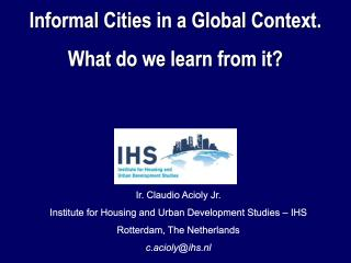 Informal Cities in a Global Context: What can we learn from them? - Eindhoven - 2006