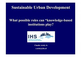 "Sustainable Urban Development - What possible roles can ""knowledge-based institutions"" play? - 2006"