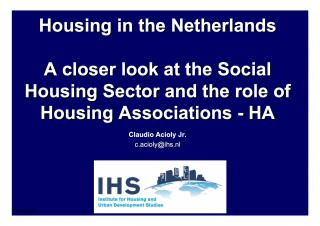 Housing in the Netherlands - A closer look at the Social Housing Sector and the role of Housing Associations - HA - 2007
