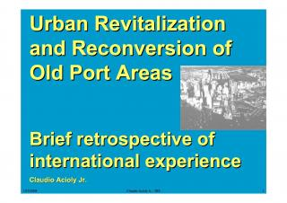 Urban Revitalization and Reconversion of Old Port Areas - Brief retrospective of international experience - 2007