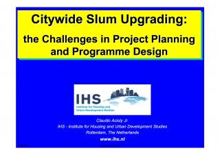 Citywide Slum Upgrading - the Challenges in Project Planning and Programme Design - Project Design - 2007