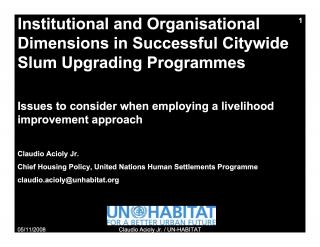 Institutional and Organisational Dimensions in Successful Citywide Slum Upgrading Programmes - Issues to consider when employing a livelihood improvement…