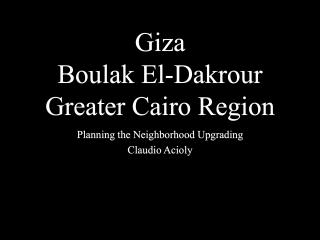 Giza, Boulak El Dakrour, Greater Cairo Region - Planning the Neighborhood Upgrading - 2001