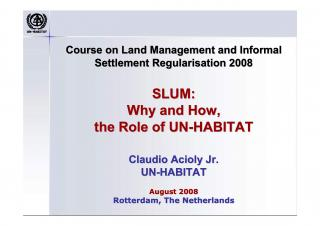 SLUM - Why and How, the Role of UN-Habitat - 2008