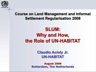 SLUM - Why and How, the Role of UN-Habitat - 2 - 2008